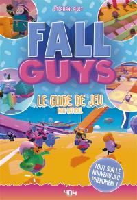 Fall Guys : le guide de jeu non officiel