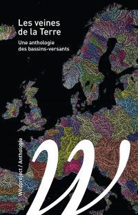 Les veines de la Terre : une anthologie des bassins-versants