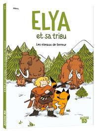 Elya et sa tribu. Volume 1, Les oiseaux de terreur