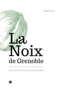 La noix de Grenoble : histoire(s) d'une AOC pionnière