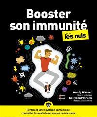 Booster son immunité pour les nuls : renforcez votre système immunitaire, combattez les maladies et menez une vie saine