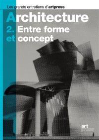 Architecture. Volume 2, Entre forme et concept