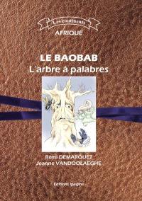 Le baobab : l'arbre à palabres