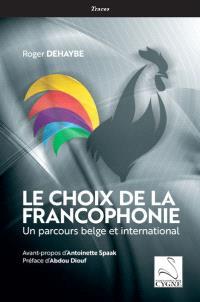 Le choix de la francophonie : un parcours belge et international