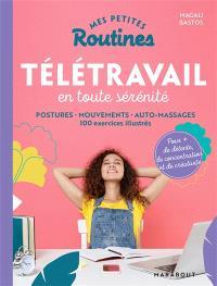 Mes petites routines télétravail en toute sérénité : postures, mouvements, auto-massages : 100 exercices illustrés