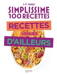 Simplissime 100 recettes : recettes venues d'ailleurs