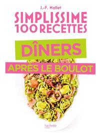 Simplissime 100 recettes : dîners après le boulot