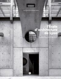 L'Ecole d'architecture de Lyon : un manifeste architectural