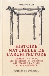 Histoire naturelle de l'architecture : comment le climat, les épidémies et l'énergie ont façonné la ville et les bâtiments
