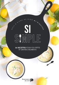 Si simple : 64 recettes pour vos petits et grands moments