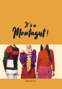 It's a Montagut! : 140 years of French savoir faire