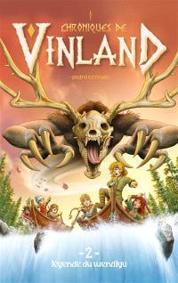 Chroniques de Vinland. Volume 2, La légende du Wendigo