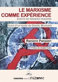 Le marxisme comme expérience : écrits de Raniero Panzieri : suivi d'un texte de Danilo Montaldi