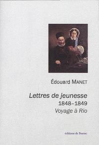 Lettres de jeunesse : 1848-1849 : voyage à Rio