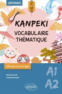 Kanpeki A1-A2, japonais : vocabulaire thématique : 135 exercices corrigés