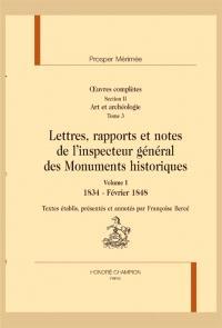 Oeuvres complètes, Volume 2, Art et archéologie, Volume 3, Lettres, rapports et notes de l'inspecteur général des Monuments historiques. Volume 1, 1834-février 1848