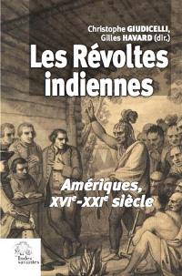 Les révoltes indiennes : Amériques, XVIe-XXIe siècle
