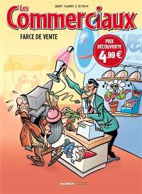 Les commerciaux. Volume 1, Farce de vente