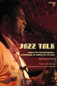 Jazz talk : approche lexicologique, esthétique et culturelle du jazz