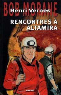 Bob Morane, Rencontres à Altamira