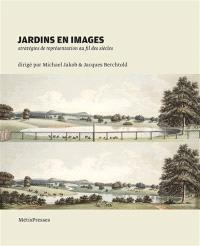 Jardins en images : stratégies de représentation au fil des siècles