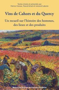 Vins de Cahors et du Quercy : un recueil sur l'histoire des hommes, des lieux et des produits