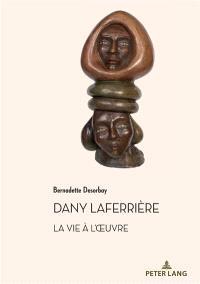 Dany Laferrière : la vie à l'oeuvre