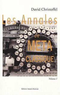 Les annales de Metaclassique. Volume 1