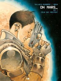 On Mars. Volume 3, Ceux qui restent