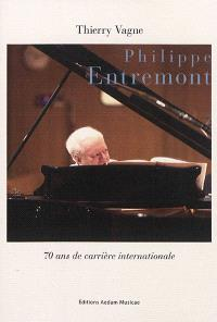 Philippe Entremont : 70 ans de carrière internationale