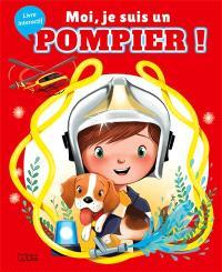 Moi, je suis un pompier !