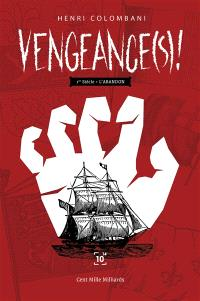 Vengeance(s) !. Volume 1, Ier siècle, l'abandon