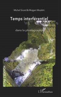 Temps interférentiel dans la photographie = Interferential time in photography