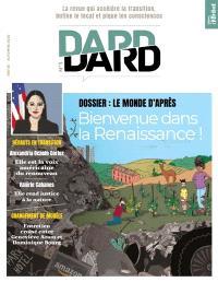 Dard/Dard : la revue qui accélère la transition, butine le local et pique les consciences. n° 3, Le monde d'après : bienvenue dans la Renaissance !