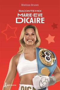 Raconte-moi Marie-Eve Dicaire