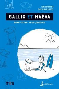 Gallix et Maëva  : mon chien, mes jambes