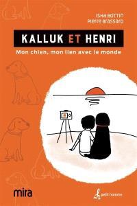 Kalluk et Henri  : mon chien, mon lien avec le monde