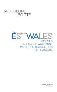 Estwales : poèmes en langue wallonne avec leur traduction en français