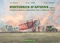 Histoires d'avions, Volume 6, Avions de transports commerciaux civils et militaires. Volume 4