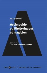Arcimboldo ou Rhétoriqueur et magicien