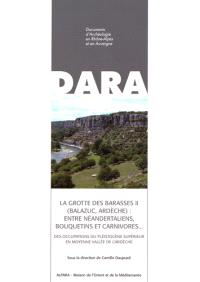 La grotte des Barasses II (Balazuc, Ardèche) : entre Néandertaliens, bouquetins et carnivores... : des occupations du pléistocène supérieur en moyenne vallée de l'Ardèche