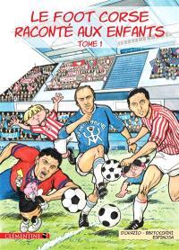 Le foot corse raconté aux enfants. Volume 1