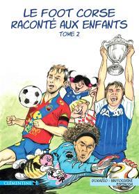 Le foot corse raconté aux enfants. Volume 2