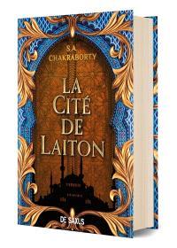 La trilogie Daevabad. Volume 1, La cité de Laiton