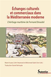 Echanges culturels et commerciaux dans la Méditerranée moderne : l'héritage maritime de Fernand Braudel