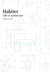 Habiter : ville et architecture