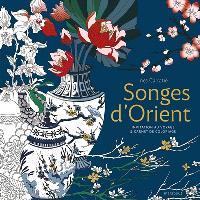 Songes d'Orient : invitation au voyage & carnet de coloriage