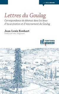 Lettres du goulag : correspondance de détenus dans les lieux d'incarcération et d'internement du goulag