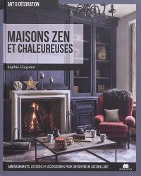 Maisons zen et chaleureuses : aménagements, astuces et accessoires pour un intérieur accueillant