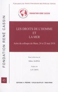 Les droits de l'homme et la mer : actes du colloque du Mans, 24 et 25 mai 2018